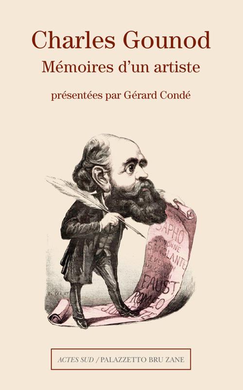 GOUNOD charles memoires d un artiste actes sud livre critique compte rendu par classiquenews 9782330092801
