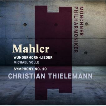 mahler wunderhorn lieder und adagio Symphony-n-10 christian thielemann munchner philharmoniker munich review cd critique cd par classiquenews mars 2018