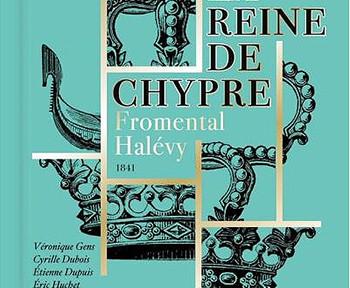 halevy-la-reine-de-chypre-niquet-cyrille-dubois-veronique-gens-cd-reviex-critique-cd-par-classiquenews