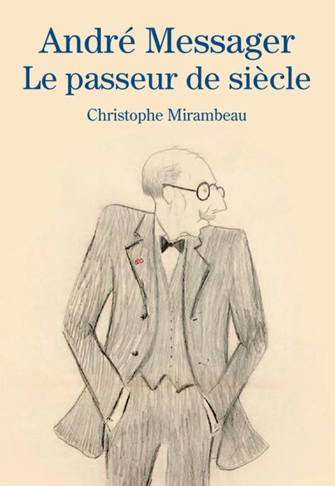 messager-passeur-de-siecle-livre-critique-annonce-par-classiquenews-musqiue-romantique-francaise-par-classiquenews