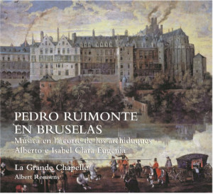 ruimonte-pedro-bruselas-la-grande-chapelle-albert-Recasens-cd-programme-cd-review-la-critique-cd-par-classiquenews