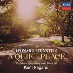 BERNSTEIN A QUIET PLACE  orch montreal kent nagano DECCA 2 cd review cd la critique cd opera par classiquenews