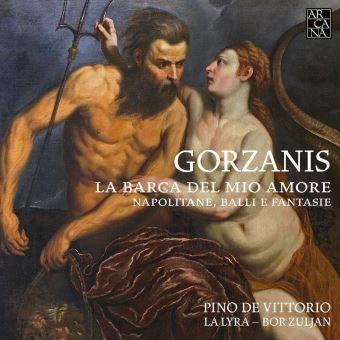 GORZANIS cd reviex la critique cd par classiquenews La-Barca-Del-Mio-Amore-Napolitane-Balli-E-Fantasie