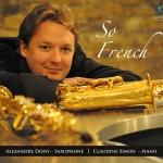 doisy alexandre saxophone so french cd klarthe critique cd cd review par classiquenews 3149028107425