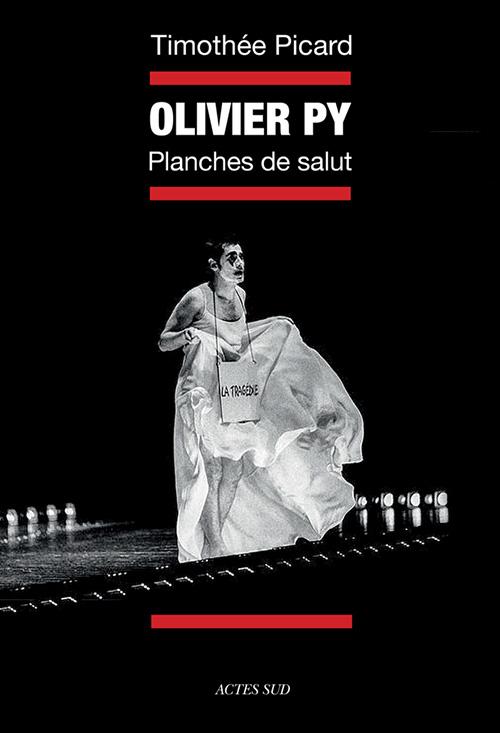 olivier py planches de salut timothee picard livre critique par classiquenews editions actes sud