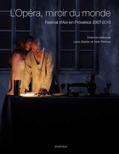 opera miroir du monde 12 ans de programmation au festival lyrique d aix en provence critique compte rendu BBB classiquenews