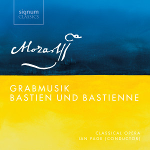 grabmusik bastien bastienne mozart ian page classical opera the cd review critique cd par classiquenews CLIC de classiquenews