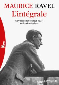 RAVEL-integrale-correspondance-editeur-le-passeur-conejo-annonce-livre-evenemnt-par-classiquenews-critique-livre-compte-rendu-livre