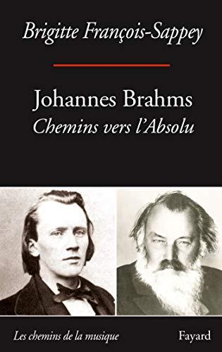 brahms brigitte francois sappey livre evenement clic de classiquenews livre critique book review FAYARD