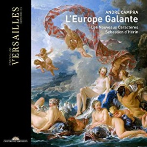 campra europe galante cd herin les nouveaux caracteres cd critique review cd la critique cd par classiquenews