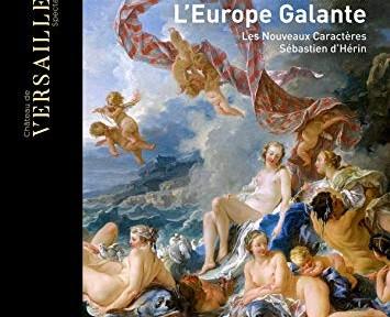 campra europe galante cd herin les nouveaux caracteres cd critique review cd la critique cd par classiquenews