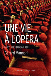 une vie a l opera buchet chastel livre critique livre par classiquenews gerard mannoni