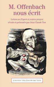 offenbach figaro lettres offenbachnous ecrit actes sud critique compte rendu livre
