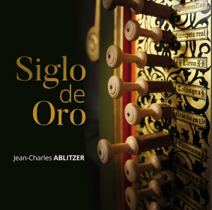 ablitzer-jean-charles-siglo-de-oro-cd-festival-musique-et-memoire-cd-critique-annonce-cd-orgue-par-classiquenews