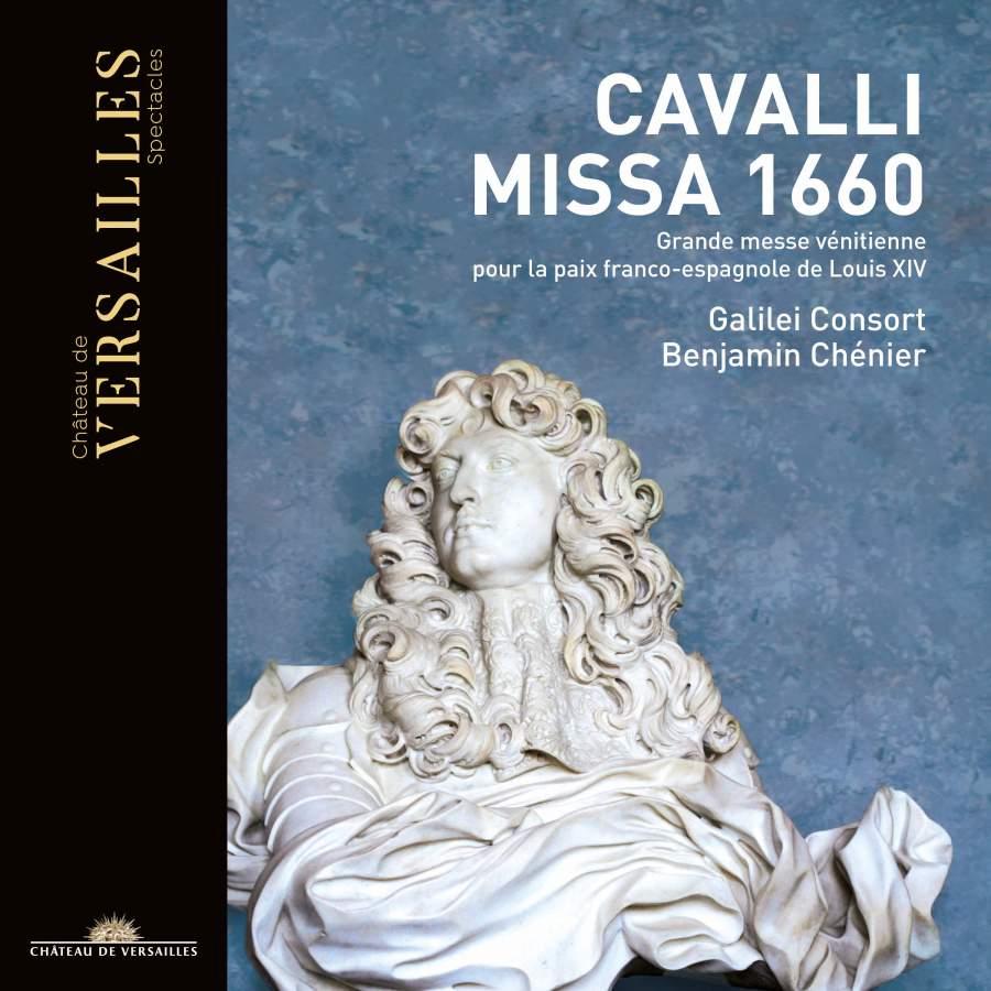 cavalli missa 1660 benjamin chenier versailles chateau de versailles cd critique annonce classiquenews musique classique opera concerts critique classiquenews