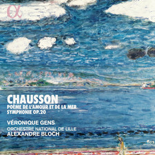 chausson poeme amour et mer alexandre bloch gens orchestre national de lille cd annonce critique cd review cd classiquenews
