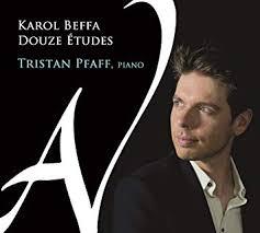 BEFFA Karol douze etudes cd tristan pfaff piano critique cd classiquenews