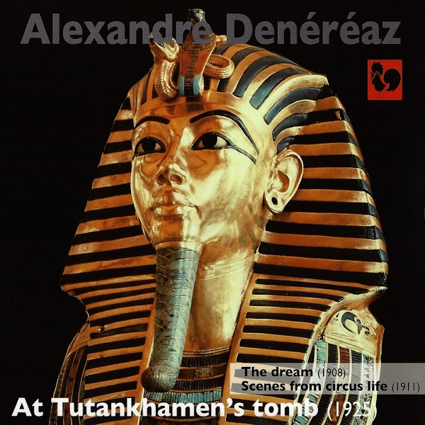denereaz alexandre tombe toutankhamon le tombeau de toutankhamon cd critique glallo critique review cd critique cd opera concert critique classiquenews