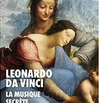 leonardo-da-vinci-musique-secrete-livre-cd-alpha-critique-annonce-cd-par-clasiquenews-compte-rendu-critique-cd-livre-classiquenews-musique-classique