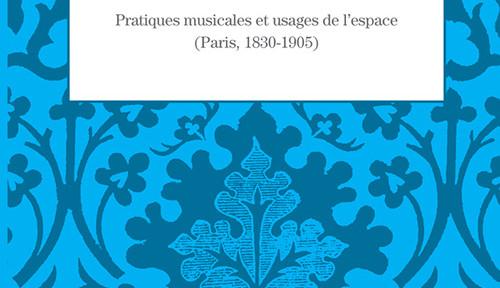 EGLISE lieu de concert PARIS 1830 - 1905 romantisme musical classiquenews gribenski annonce critique livre classiquenews critique concert critique opera