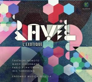 RAVEL exotique musica nigella critique cd annonce concerts classiquenews klarthe records critique classiquenews KLA083couv_low