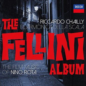 fellini nino rota riccardo chailly filarmonica della scala cd decca critique cd review cd classiquenews mai 2019 1540-1