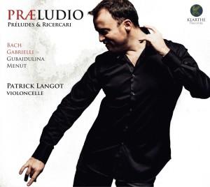 praeludio patrick langot cd critique classiquenews CLIC de classiquenews bach menut gubaidulina gabrielli violoncelle KLA066couv_low