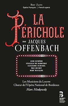 perichole offenbach cd bru zane bordeaux minkowski extremo critique opera classiquenews