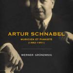 schnabel-artur-musicien-et-pianiste-werner-grünzweig-livre-annonce-critique-hermann-piano-classiquenews-lecture-livres-d-ete-2019-006672343