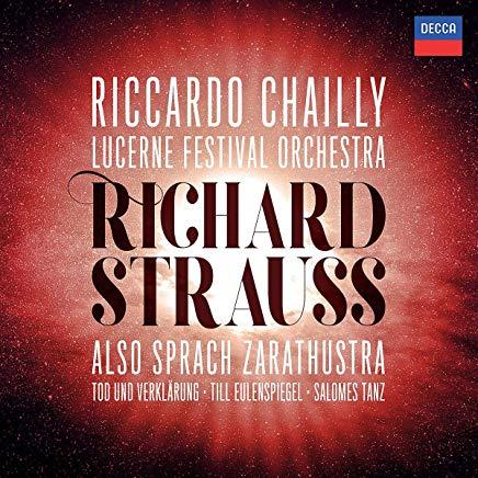 chailly richard strauss lucerne orchestra also sprach zarathustra till salome tanz tod und verklarung orchestra cd decca review classiquenews