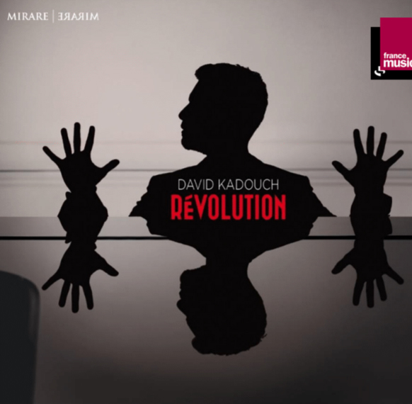 kadouch-david-revolution-cd-mirare-critique-cd-classiquenews-clic-de-classiquenews-cd-critique-piano-opera-critique