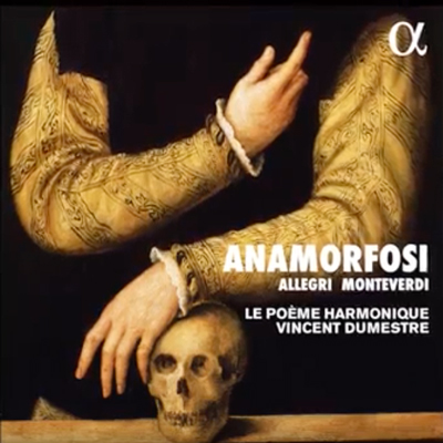 POEME-HARMONIQUE-ANAMORFOSI-allegri-monteverdi-marazzolli-mazzochi-cd-review-critique-cd-classiquenews-vincent-dumestre