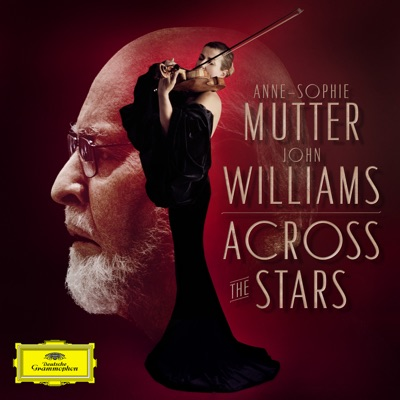 across satrs anne sophie mutter john williams cd critique dg deutsche grammophon critique cd reviex classiquenews