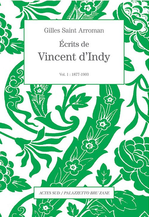 dindy-vincent-ecrits-vol-1-1877-1903-actes-sud-livre-critique-review-clic-de-classiquenews-actes-sud-palazzetto