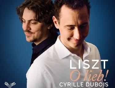 dubois cyrille tristan raes LISZT melodies lieder O LIEB cd review cd critique classiquenews CLIC de CLASSIQUENEWS septembre 2019