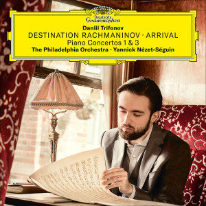 trifonov daniil cd destination rachmaninov arrival piano concertos 1 3 nezet-seguin cd deutsche grammophon cd critique review classiquenews