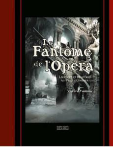 fantome-de-l-opera-fontaine-gerard-legendes-et-mysteres-palais-garnier-livre-annonce-critique-classiquenews