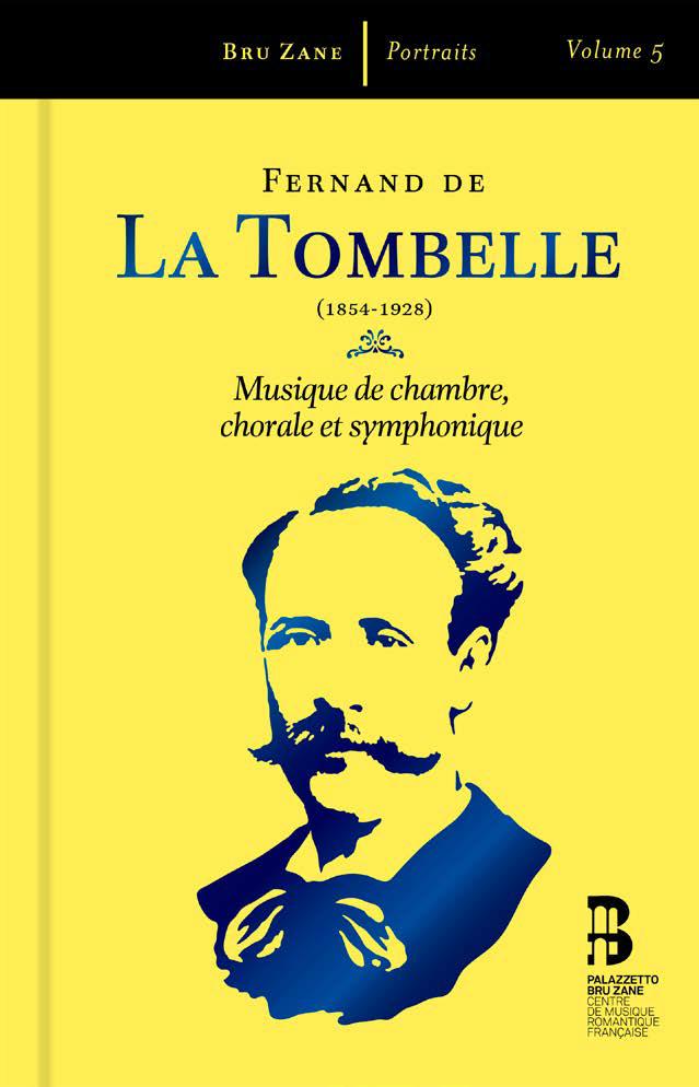 TOMBELLE fernand classiquenews bru zane cd critique presentation annonce review cd classiquenews Portraits-La-Tombelle-Bru-Zane
