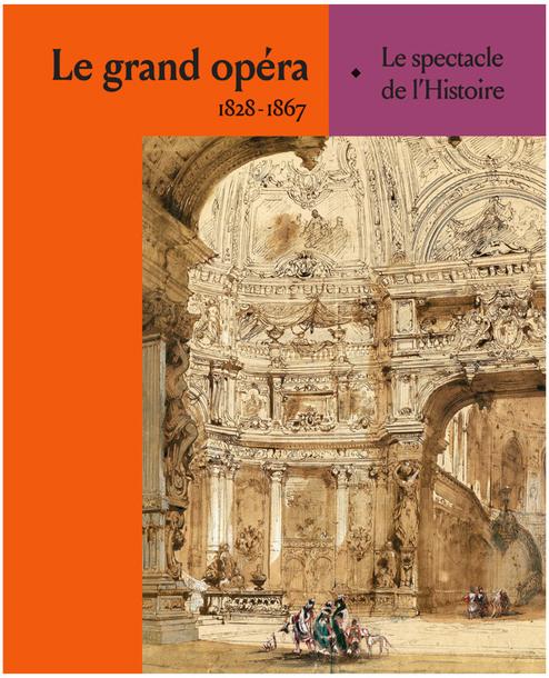 grand-opera-francais-exposition-1828-1867-spectacle-de-l-histoire-catalogue-livre-evenement-critique-opera-livre-classiquenews-CLIC-de-CLASSIQUENEWS