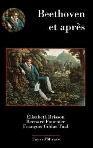 Beethoven, et après livre fayard mirare folle journee beethoven 2020 annonce critique livre concert classiquenews 9782213716589-001-T