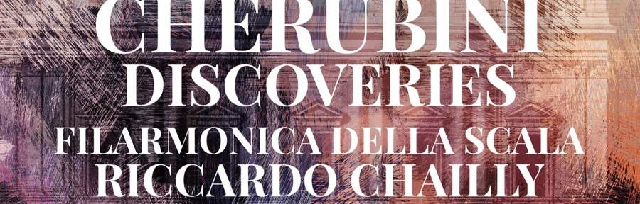 CHERUBINI discoveries chailly DECCA cd review cd critique classiquenews critique cd concert cherubini 28948315925