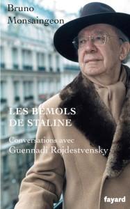 rojdestvensky guennadi chef maestro bio bemols de staline livre critique classiquenews monsaingeon classiquenews