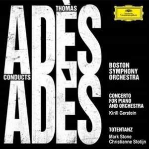 ADES totentanz concerto piano critique review cd classiquenews thomas ades cd dg4837998