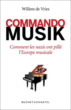 commando musik willem de vries critique livre nazis spoliations classiquenews 9782283031988-359da