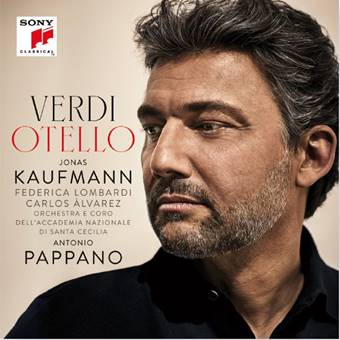 otello jonas kaufmann pappano cd dvd critique classiquenews opera