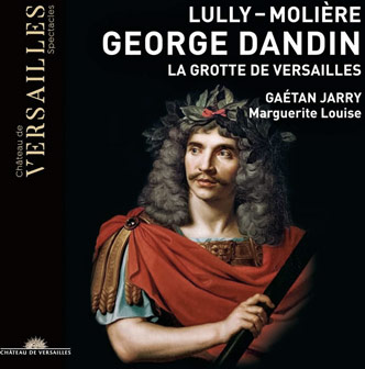 cd-george-dandin-grotte-de-versailles-jarry-marguerite-louise-cd-critique-classiquenews-Versailles-cd-critique