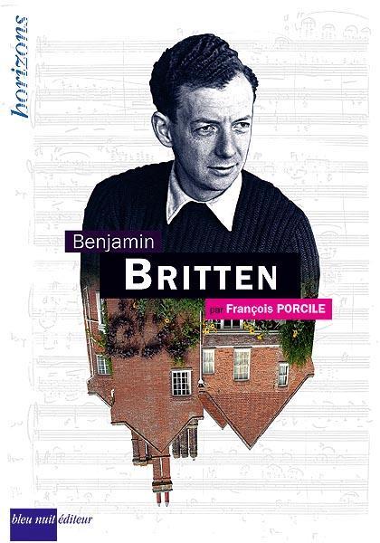 BRITTEN Benjamin Francois PORCILE Bleu nuit éditeur critique livre classiquenews