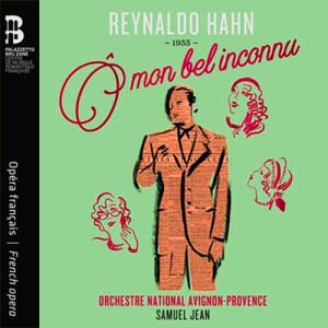 HAHN-o-mon-bel-inconnu-cd-livre-Bru-zane-samuel-Jean-pancrazi-dolie-critique-cd-opera-opera-review-CLASSIQUENEWS-critique-cd