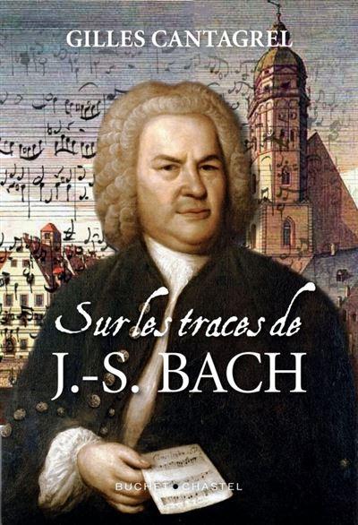 JS BACH Cantagrel critique classiquenews Sur-les-traces-de-J-S-Bach BUCHET CHASTEL CLIC de classiquenews