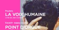 point-d-orgue-voix-humaine-escaich-poulenc-petibon-opera-critique-classiquenews